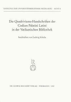 Die Quadriviums-Handschriften der Codices Palatini Latini in der Vatikanischen Bibliothek von Schuba,  Ludwig