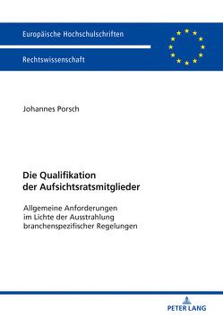 Die Qualifikation der Aufsichtsratsmitglieder von Porsch,  Johannes