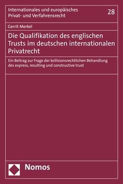 Die Qualifikation des englischen Trusts im deutschen internationalen Privatrecht von Merkel,  Gerrit