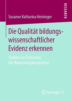 Die Qualität bildungswissenschaftlicher Evidenz erkennen von Heininger,  Susanne Katharina