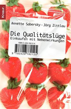Die Qualitätslüge von Sabersky,  Annette, Zittlau,  Jörg
