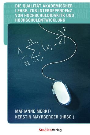 Die Qualität akademischer Lehre von Mayrberger,  Kerstin, Merkt,  Marianne