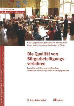 Die Qualität von Bürgerbeteiligungsverfahren von Dienel,  Hans-Liudger, Franzl,  Kerstin, Fuhrmann,  Raban D., Lietzmann,  Hans J., Vergne,  Antoine
