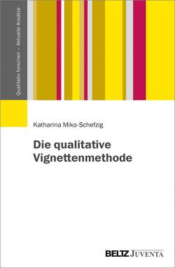 Die qualitative Vignettenmethode von Miko-Schefzig,  Katharina