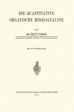 Die Quantitative Organische Mikroanalyse von Pregl,  Fritz