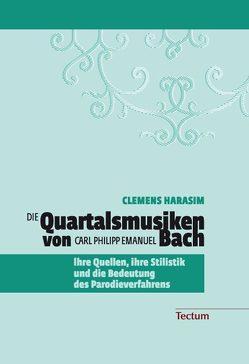 Die Quartalsmusiken von Carl Philipp Emanuel Bach von Harasim,  Clemens