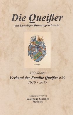 Die Queißer – ein Lausitzer Bauerngeschlecht von Queißer,  Wolfgang