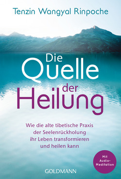 Die Quelle der Heilung von Fregiehn,  Claudia, Wangyal Rinpoche,  Tenzin