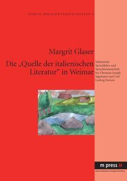 """Die """"Quelle der italienischen Literatur"""" in Weimar von Glaser,  Margrit"""