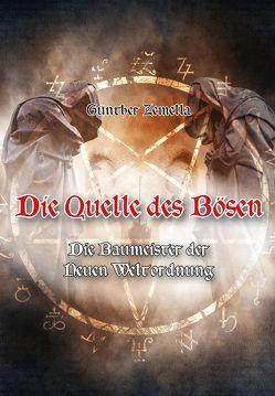 Die Quelle des Bösen – Die Baumeister der Neuen Weltordnung von Zemella,  Günter