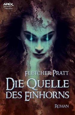 DIE QUELLE DES EINHORNS von Pratt,  Fletcher