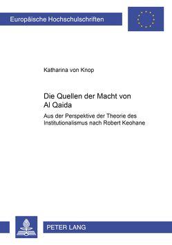 Die Quellen der Macht von Al Qaida von von Knop,  Katharina