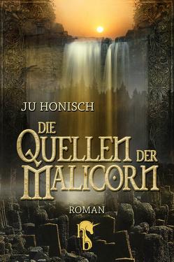 Die Quellen der Malicorn von Honisch,  Ju