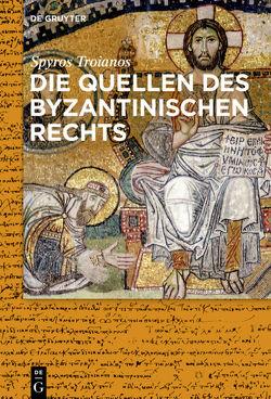 Die Quellen des byzantinischen Rechts von Neye,  Silvia, Simon,  Dieter, Troianos,  Spyridon