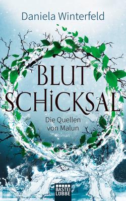 Die Quellen von Malun – Blutschicksal von Winterfeld,  Daniela