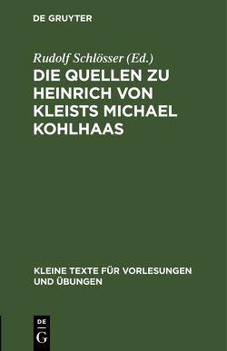 Die Quellen zu Heinrich von Kleists Michael Kohlhaas von Schlösser,  Rudolf
