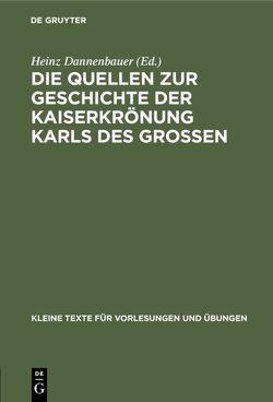 Die Quellen zur Geschichte der Kaiserkrönung Karls des Großen von Dannenbauer,  Heinz