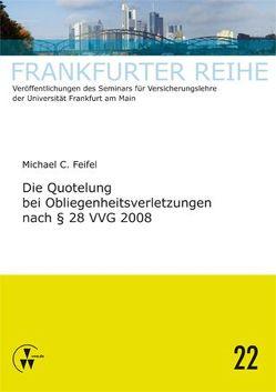 Die Quotelung bei Obliegenheitsverletzungen nach § 28 VVG 2008 von Feifel,  Michael C., Laux,  Christian, Wandt,  Manfred