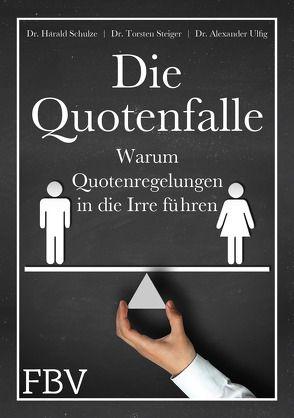 Die Quotenfalle von Schulze-Eisentraut,  Harald, Steiger,  Torsten, Ulfig,  Alexander