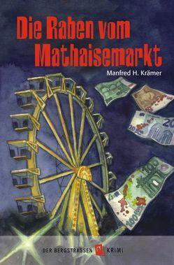 Die Raben vom Mathaisemarkt von Krämer,  Manfred H, Schmitt,  Maria A
