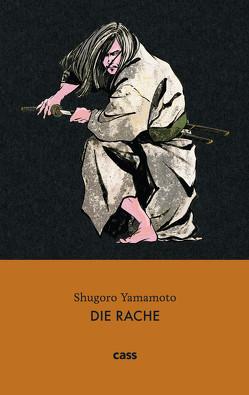 Die Rache von Cassing,  Katja, Nagai,  Hideki, Yamamoto,  Shugoro