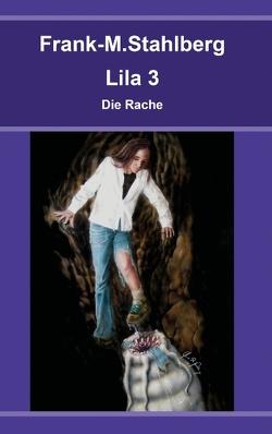 Lila 3 – Die Rache von Stahlberg,  Frank-M.