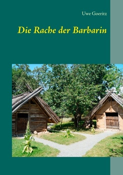 Die Rache der Barbarin von Goeritz,  Uwe