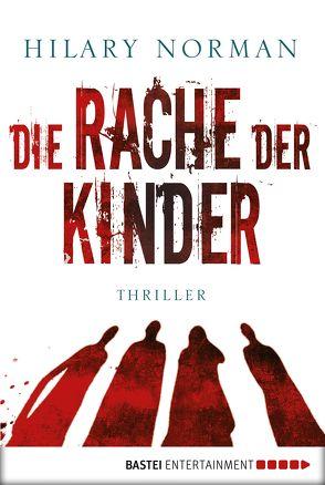 Die Rache der Kinder von Norman,  Hilary, Schumacher,  Rainer