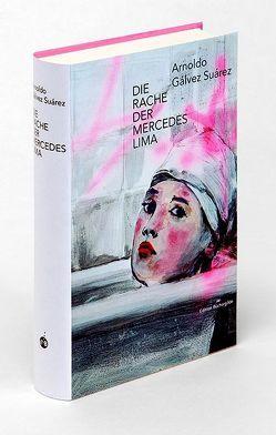 Die Rache der Mercedes Lima von Gálvez Suárez,  Arnoldo, Kliche,  Lutz, Trojanow,  Ilija
