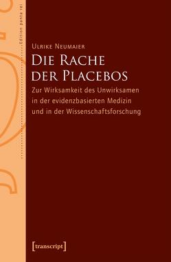 Die Rache der Placebos von Neumaier,  Ulrike