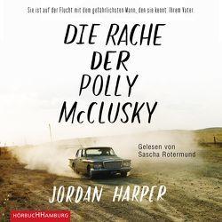 Die Rache der Polly McClusky von Harper,  Jordan, Lösch,  Conny, Rotermund,  Sascha