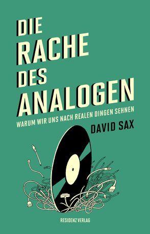 Die Rache des Analogen von Kurbasik,  Paulina, Sax,  David