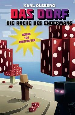 Die Rache des Endermans – Roman für Minecrafter von Olsberg,  Karl