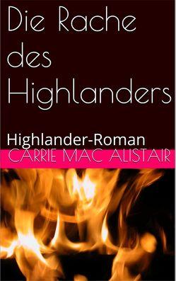 Die Rache des Highlanders von MacAlistair,  Carrie