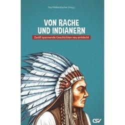 Die Rache des Indianers von Waltersbacher,  Paul