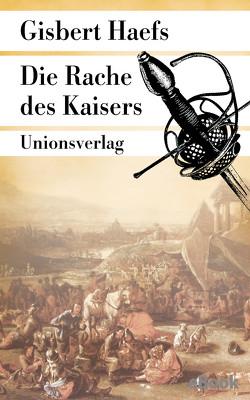 Die Rache des Kaisers von Haefs,  Gisbert