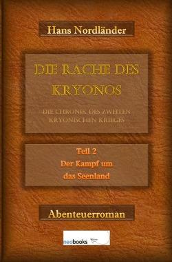 Die Rache des Kryonos / Die Rache des Kryonos – Die Chronik des Zweiten Kryonischen Krieges von Nordländer,  Hans