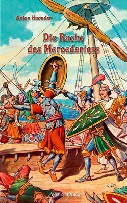 Die Rache des Mercedariers von Huonder,  Anton