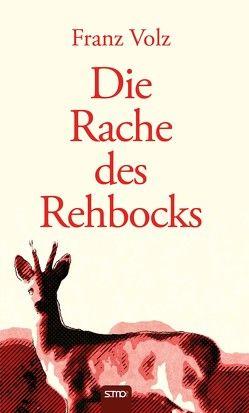 Die Rache des Rehbocks von Volz,  Franz