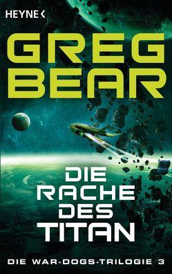 Die Rache des Titan von Bear,  Greg, Hofstetter,  Urban