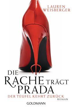 Die Rache trägt Prada. Der Teufel kehrt zurück von Rawlinson,  Regina, Tichy,  Martina, Weisberger,  Lauren