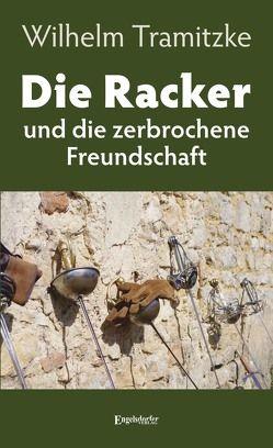 Die Racker und die zerbrochene Freundschaft von Tramitzke,  Wilhelm