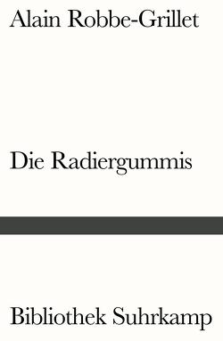 Die Radiergummis von Robbe-Grillet,  Alain, Uslar,  Gerda von