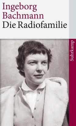 Die Radiofamilie von Bachmann,  Ingeborg, McVeigh,  Joseph