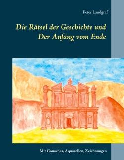 Die Rätsel der Geschichte und von Landgraf,  Peter