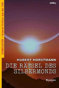 DIE RÄTSEL DES SILBERMONDS von Horstmann,  Hubert
