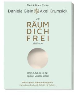 Die RÄUM DICH FREI Methode von Gisin,  Daniela, Krumsick,  Axel