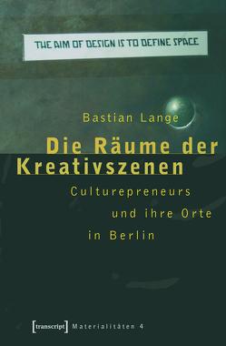 Die Räume der Kreativszenen von Lange,  Bastian