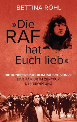 """""""Die RAF hat euch lieb"""" von Röhl,  Bettina"""