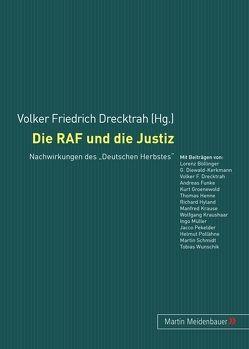 Die RAF und die Justiz von Drecktrah,  Volker Friedrich